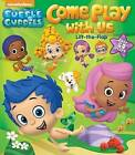 Bubble Guppies: Come Play with Us: Lift-The-Flap by Sfi Readerlink Dist (Board book, 2015)