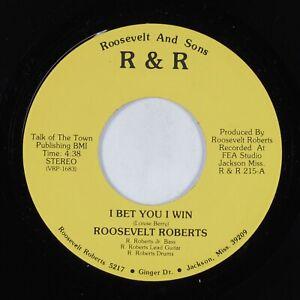 Funk 45 ROOSEVELT ROBERTS I Bet You I Win R&R VG+ HEAR