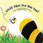 What Does the Bee See?: Observation - Parts and Whole by Soo-Hyeon Kim (Paperback, 2015)