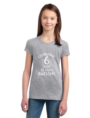 6 Years Of Being Awesome 6 Year Old  Birthday Gift Girls/' Fitted Kids T-Shirt