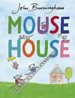 Mouse House by John Burningham (Hardback, 2017)