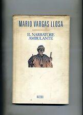 Mario Vargas Llosa # IL NARRATORE AMBULANTE # Rizzoli 1989 1A ED.