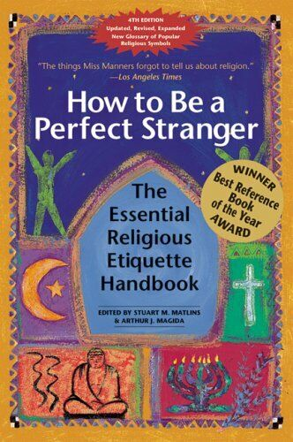 How to Be a Perfect Stranger : The Essential Religious Etiquette Handbook