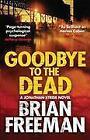 Goodbye to the Dead von Brian Freeman (2016, Taschenbuch)