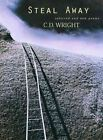 Steal Away Selected and Poems by D C Wright 9781556591945 Paperback 2003
