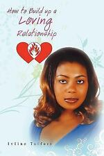 How to Build up a Loving Relationship by Ivline Telfort (2010, Paperback)