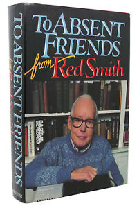 Tom Smith TO ABSENT FRIENDS  1st Edition 1st Printing