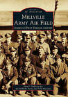 Millville Army Air Field: America's First Defense Airport by John J Galluzzo, Millville Army Air Field Museum (Paperback / softback, 2011)