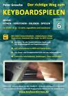 Der richtige Weg zum Keyboardspielen (Stufe 6) von Peter Grosche (2015, Taschenbuch)