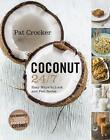 Coconut 24/7 von Pat Crocker (2015, Taschenbuch)