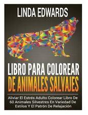 Libro para Colorear de Animales Salvajes : Aliviar el Estrés Adulto Colorear...