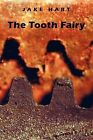 The Tooth Fairy by Jake Hart (Paperback / softback, 2009)