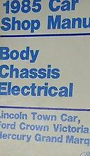1985 FORD CROWN VICTORIA  LINCOLN TOWN CAR GRAND MARQUIS Service Shop Manual