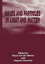 Waves and Particles in Light and Matter (2012, Paperback)