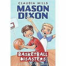 Mason Dixon: Basketball Disasters by Claudia Mills (2013, Paperback)