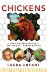Chickens: A Step-By-Step Guide to Raising and Keeping Hens by Laura Bryant (Paperback / softback, 2013)