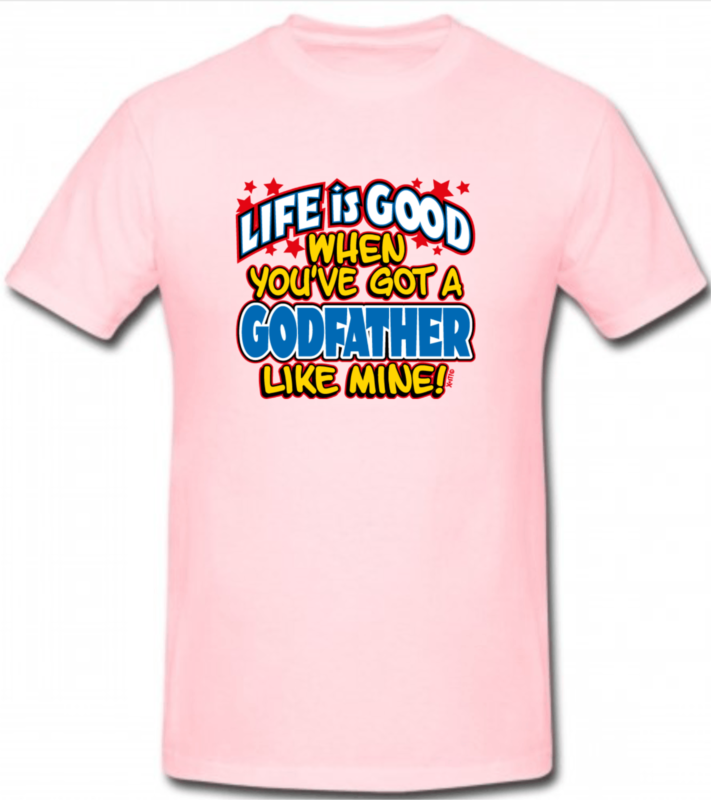 Funny Kids T-shirts Boys Girls Childrens Novelty Life Good Godfather Like Mine