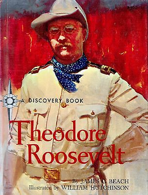 Theodore Roosevelt A Discovery Book  by James C. Beach Hardcover