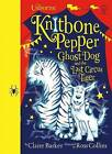 Knitbone Pepper and the Last Circus Tiger by Claire Barker (Hardback, 2016)