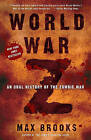 World War Z: An Oral History of the Zombie War by Max Brooks (Hardback, 2007)