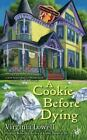 A Cookie Cutter Shop Mystery: A Cookie Before Dying 2 by Virginia Lowell (2011, Paperback)