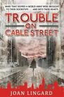 Trouble on Cable Street by Joan Lingard (Paperback, 2014)