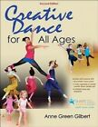 Creative Dance for All Ages by Anne Green Gilbert (Paperback, 2015)