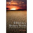 Ethics for a Broken World: Imagining Philosophy After Catastrophe by Tim Mulgan (Paperback, 2011)