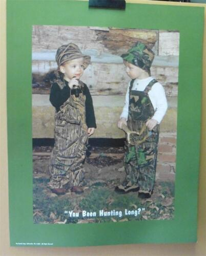 """/""""You Been Huntin/' Long?/"""" Hunting Poster"""