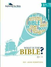 What Is the Bible? - Leader's Guide - 2nd Edition by Anne Robertson (2014,...