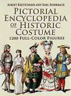 Pictorial Encyclopedia of Historic Costume: 1, 200 Full-Color Figures by Albert Kretschmer, Karl Rohrbach (Hardback, 2007)