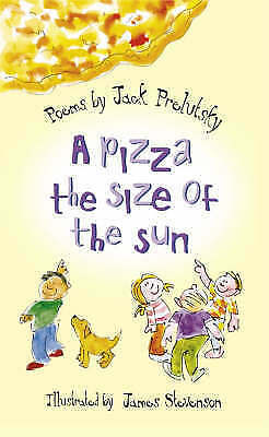 A Pizza the Size of the Sun, Prelutsky, Jack, Very Good Book