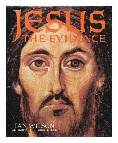 Jesus: The Evidence,Ian Graham Wilson