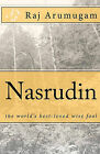 Nasrudin: The World's Best-Loved Wise Fool by Raj Arumugam (Paperback / softback, 2010)