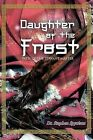 Daughter of the Frost: Path of the Servant Master by Dr. Stephen Spyrison (Paperback, 2012)