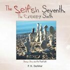 The Selfish Seventh, The Creepy Sixth by P. H. Darkhor (Paperback, 2013)
