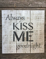"""Rustic Wooden Wall Sign Always Kiss Me Goodnight Antique Finished Wall Art 24/""""L"""