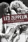Led Zeppelin on Led Zeppelin: Interviews & Encounters by Hank Bordowitz (Paperback, 2015)