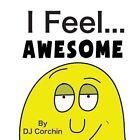 I Feel...Awesome by Dj Corchin (Paperback / softback, 2013)