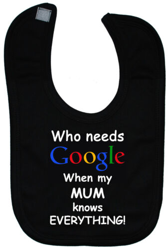 quién necesita Google mi mamá.. Bebé Alimentación Baberos Touch adjuntar recién nacido 3yr Divertido Regalo