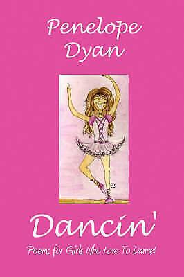 Dancin', Paperback by Dyan, Penelope; Quinn, Courtney (ILT), Brand New, Free ...