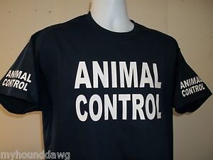 8c13593b979 Image is loading ANIMAL-CONTROL-T-Shirt-Your-Choice-Of-Shirt-