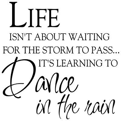 LIFE DANCE IN RAIN QUOTE VINYL WALL DECAL STICKER ART