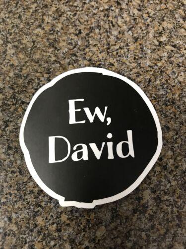 Glossy Laptop Waterbottle Luggage Sticker Schitt's Creek Ew David!