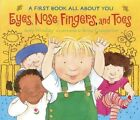 Eyes Nose Fingers and Toes a First Book All About You 9780763623838