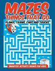 NEW Mazes Things That Go - Planes, Trains, Cars And Trucks