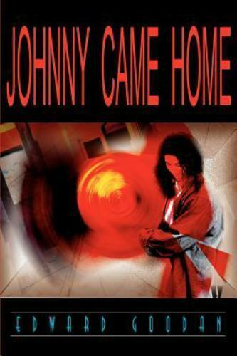 Johnny Came Home by Edward Goodan (2000, Paperback)