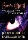 Rori's Ghost: The Secret of the Stone Stairs by John Robert Baumgartner (Hardback, 2012)
