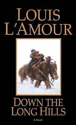 Down the Long Hills by Louis L'Amour (Paperback, 1984)