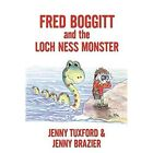 Fred Boggitt and The Loch Ness Monster 9781438995939 by Jenny Tuxford Paperback